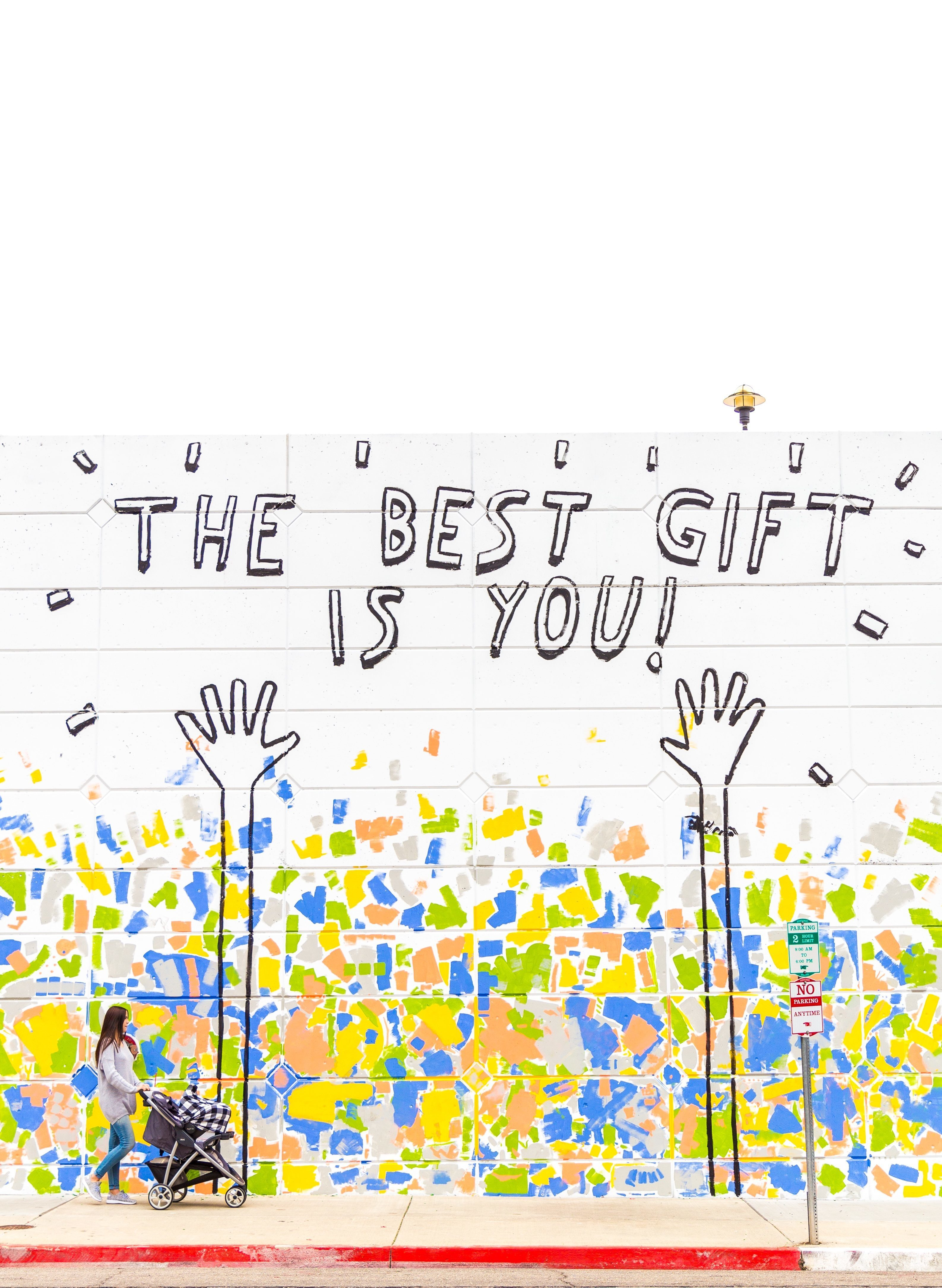 "Mural saying ""The Best Gift Is You"""